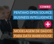 Pentaho Open Source Business Intelligence + Modelagem de Dados para Data Warehouse