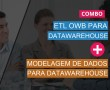 ETL OWB para Datawarehouse + Modelagem de Dados para Datawarehouse