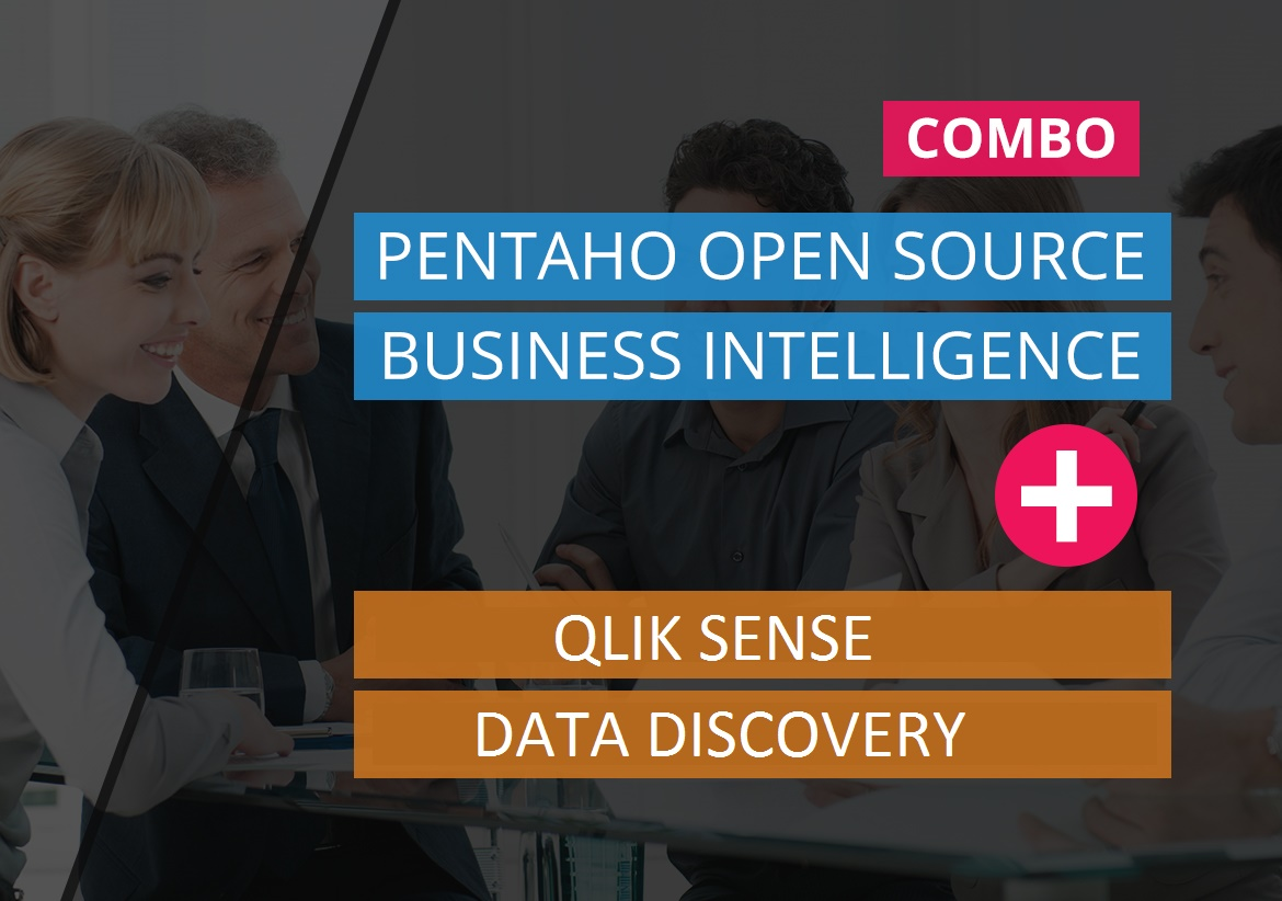 Pentaho Open Source Business Intelligence + QLIK SENSE DATA DISCOVERY