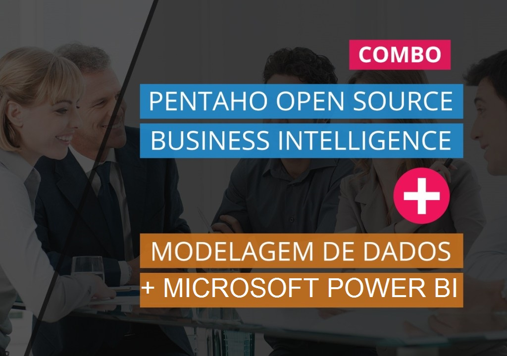 Pentaho Open Source Business Intelligence + Modelagem de Dados para Data Warehouse + MICROSOFT POWER BI
