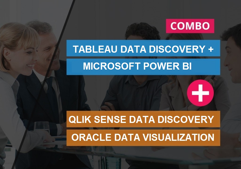 TABLEAU DATA DISCOVERY + MICROSOFT POWER BI + QLIK SENSE DATA DISCOVERY + ORACLE DATA VISUALIZATION