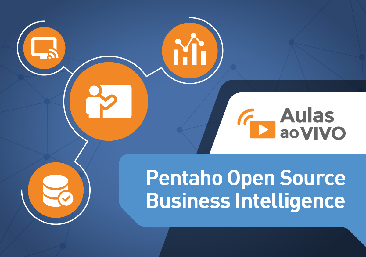 Pentaho Open Source Business Intelligence – Ao Vivo
