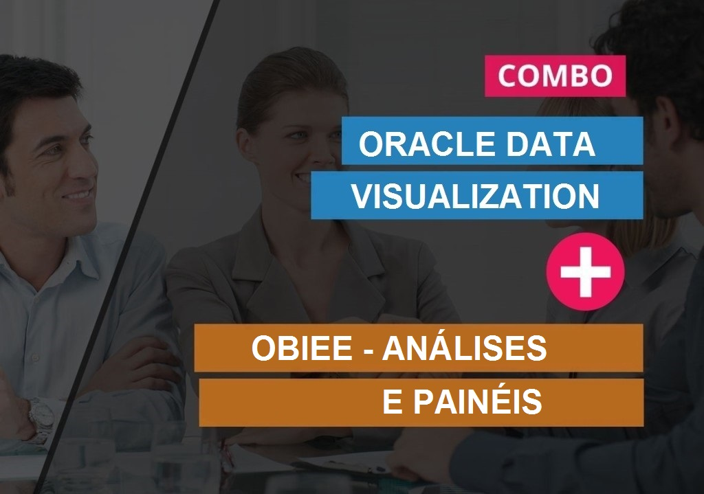 ORACLE DATA VISUALIZATION + OBIEE – ANÁLISES E PAINÉIS